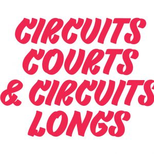 Circuits courts et circuits longs