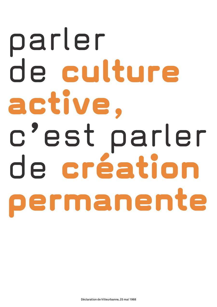 Parler de culture active, c'est parler de création permanente.