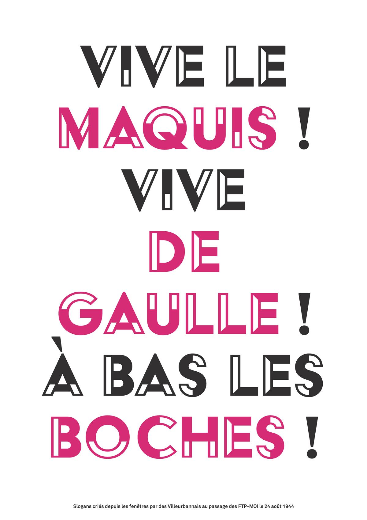 Vive le maquis ! Vive De Gaulle ! A bas les boches !