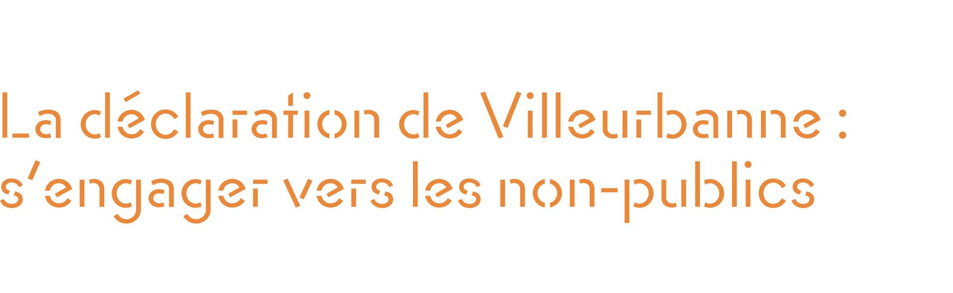 La déclaration de Villeurbanne : s'engager vers des non-publics
